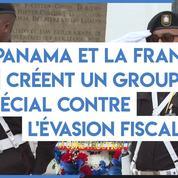 Évasion fiscale : la France et le Panama forment un groupe bilatéral pour lutter ensemble contre la fraude