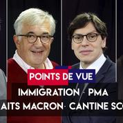 Points de vue du 17 septembre : immigration, PMA, portraits Macron, cantine