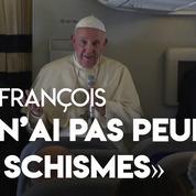 «Je n'ai pas peur des schismes» affirme le pape François