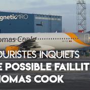 Thomas Cook : des touristes inquiets d'une possible faillite