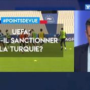 UEFA: faut-il sanctionner la Turquie?