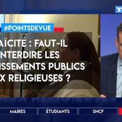 Laïcité: faut-il interdire les établissements publics aux religieuses ?