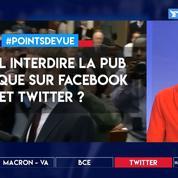 Faut-il interdire la pub sur FB et Twitter?