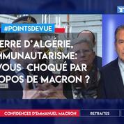 Guerre d'Algérie, communautarisme: êtes-vous choqué par les propos d'Emmanuel Macron?