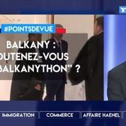 Balkany : soutenez-vous le «Balkanython»?