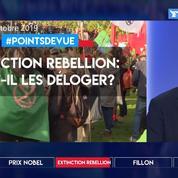 Extinction Rebellion: faut-il les déloger?