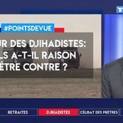 Manuel Valls a-t-il raison d'être contre le retour des djihadistes français?