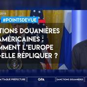 Sanctions douanières américaines : comment l'Europe doit-elle répliquer ?