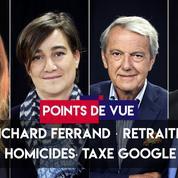Points de vue du 12 septembre : Richard Ferrand, retraites, homicides, taxe Google