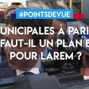 Municipales à Paris: faut-il un plan B pour LaREM?
