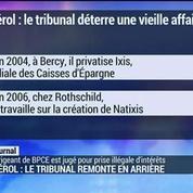 F. Pérol: le tribunal remonte en arrière
