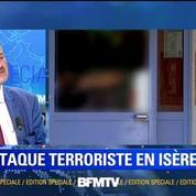 Attentat en Isère: On est passé au terrorisme de proximité