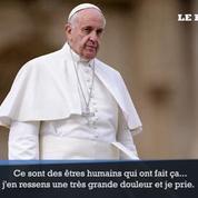 Le pape François : «Je pense aux Français et aux proches des victimes»