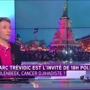 Marc Trévidic: Arrêtons avec les Belges, on est autant une passoire qu'eux