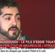 Attentats à Ouagadougou : «Il avait la notion des risques mais c'était son métier» témoigne le fils d'une victime