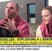 Premier témoignage juste après les deux explosions à l'aéroport de Bruxelles