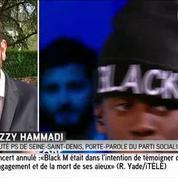 Concert de Black M annulé : «Scandaleux» selon Razzy Hammadi, porte-parole du PS