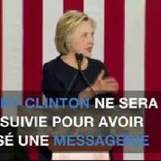 Hillary Clinton ne sera pas poursuivie dans l'affaire des emails