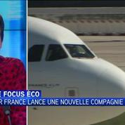 Focus éco : Air France lance une nouvelle compagnie low cost