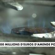 100 millions d'euros d'amende pour Engie