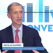 Conversation avec Nicolas Baverez sur le nationalisme et le fanatisme religieux