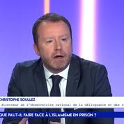 Christophe Soullez : «Les détenus prennent pour cible les surveillants pénitentiaires, considérés comme les représentants de l'Etat»