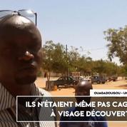 Attaque à Ouagadougou : «Ils étaient à visage découvert»