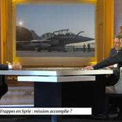 Frappes en Syrie : mission accomplie ?