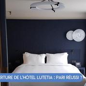 FOCUS - Réouverture de l'Hôtel Lutetia : pari réussi ?