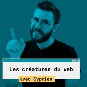 Les Créatures du Web #7: Cyprien