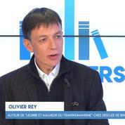 Olivier Rey : « Le transhumanisme conduit inévitablement au posthumanisme »