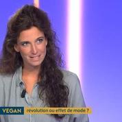 Veganisme : révolution ou effet de mode? Nos décrypteurs débattent.