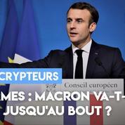Réformes : Macron va-t-il aller jusqu'au bout ?