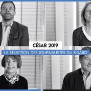 César 2019 : la sélection des journalistes du Figaro