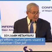 Benjamin Netanyahu : «L'antisionisme est la nouvelle forme d'antisémitisme»