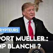 Rapport Mueller : Trump complètement blanchi ?