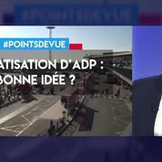 Privatisation d'ADP : une bonne idée ?