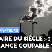 L'«Affaire du Siècle» : la France coupable d'inaction climatique ?