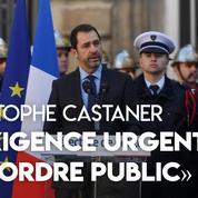 Christophe Castaner: «Il y a l'exigence urgente de l'ordre public»