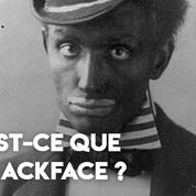 Qu'est-ce que le «blackface» ?