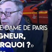 Notre-Dame de Paris : «Seigneur, pourquoi ?», se désole l'archiprêtre de la cathédrale