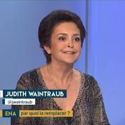 Les politiques et l'ENA : l'analyse de Judith Waintraub