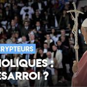 Catholiques : le désarroi ?