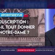 Souscription nationale : faut-il tout donner à Notre-Dame de Paris ?