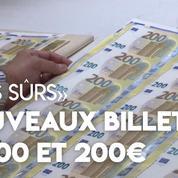 Des nouveaux billets de 100 et 200€ «plus sûrs» entrent en circulation