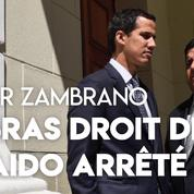 Venezuela : arrestation du bras droit de Juan Guaido