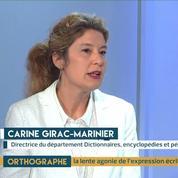 Orthographe : Le dictionnaire, encore utile ? L'éclairage de Carine Girac-Marinier