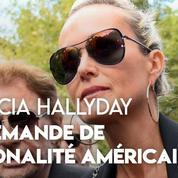 Laeticia Hallyday a demandé la nationalité américaine