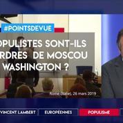 Les populistes sont-ils aux ordres de Moscou et de Washington ?