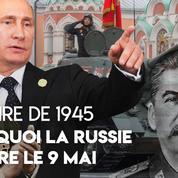 Seconde guerre mondiale : pourquoi la Russie célèbre la victoire le 9 mai